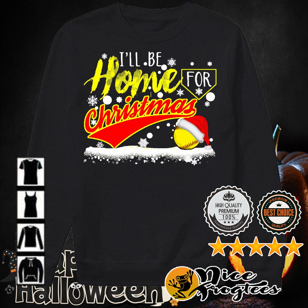 Softball I'll be Home for Christmas shirt