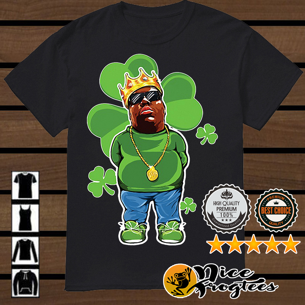 St Patrick Day The Notorious BIG shirt