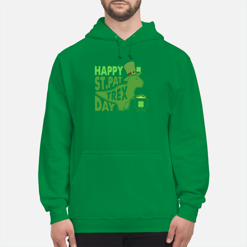 St Patrick's Day happy St PatTrex day Hoodie