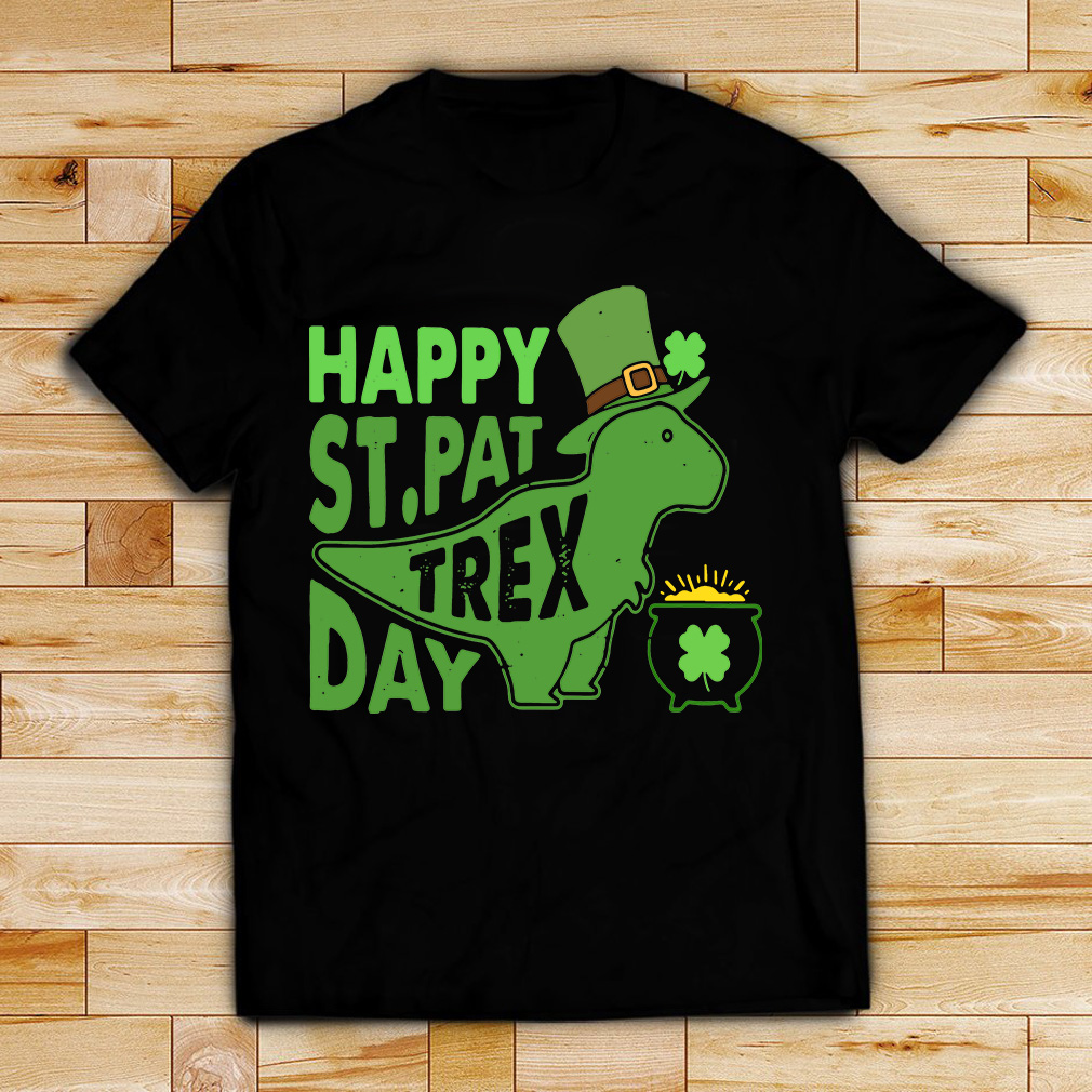 St Patrick's Day happy St PatTrex day shirt