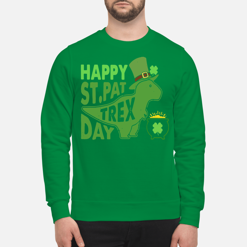 St Patrick's Day happy St PatTrex day Sweater