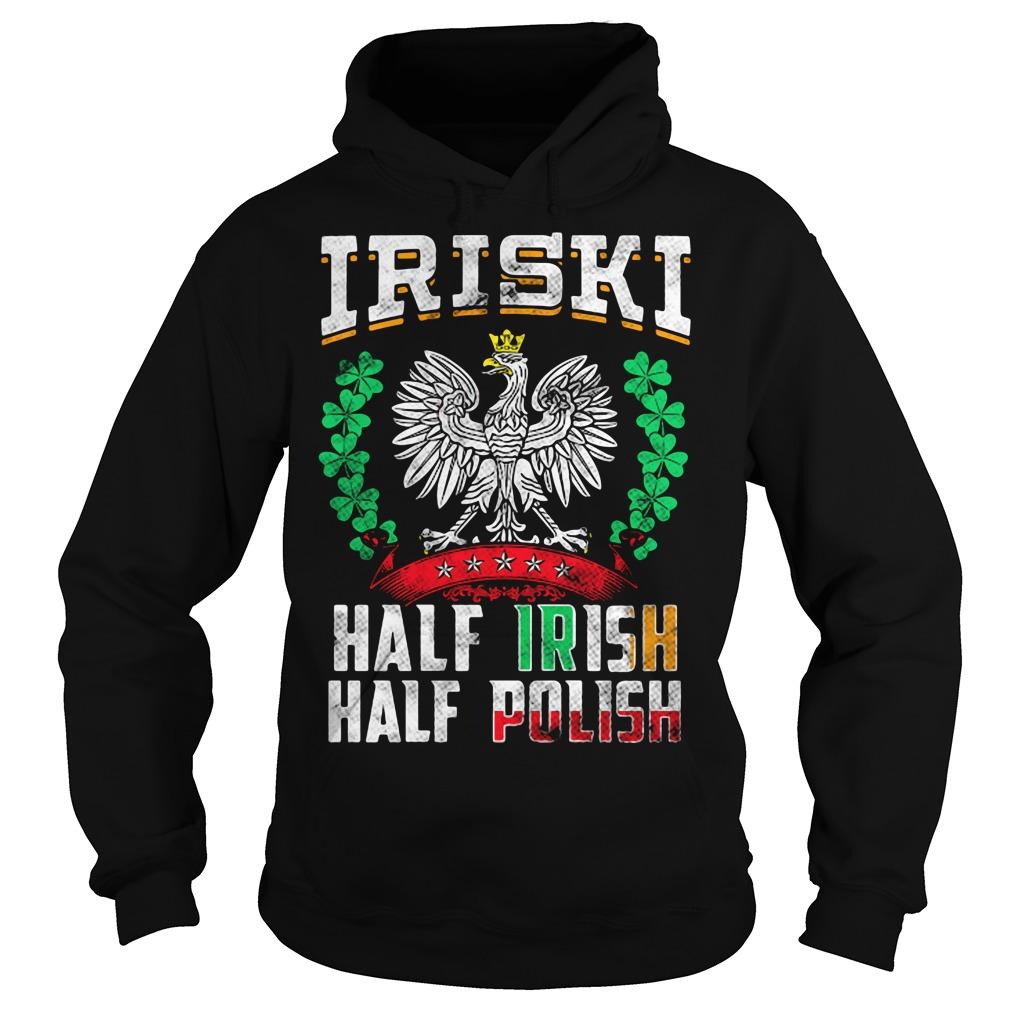 St Patrick's Day Iriski half Irish half Polish Hoodie