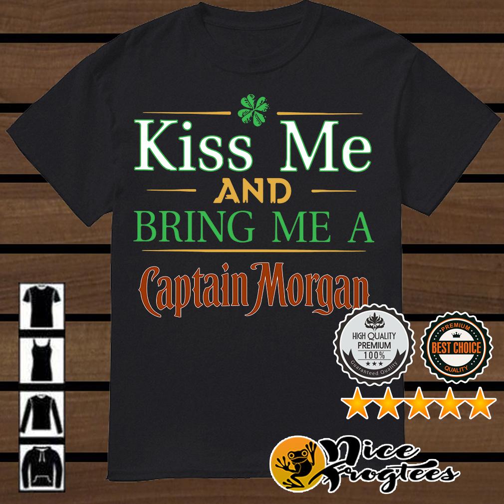 St Patrick's Day kiss me and bring me a Captain Morgan shirt