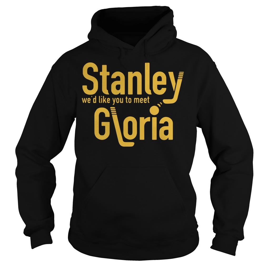 Stanley we'd like you to meet Gloria Hoodie