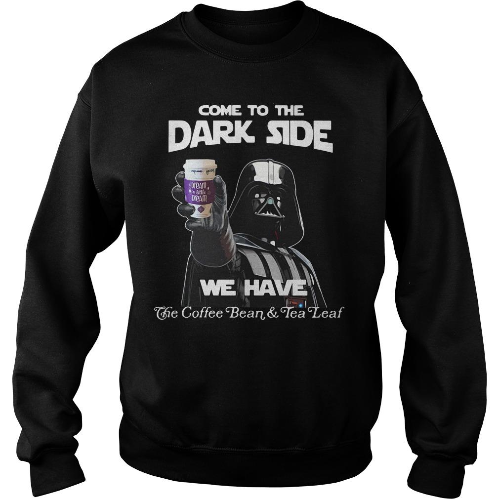 Star War come to the dark side dream a little dream Sweater