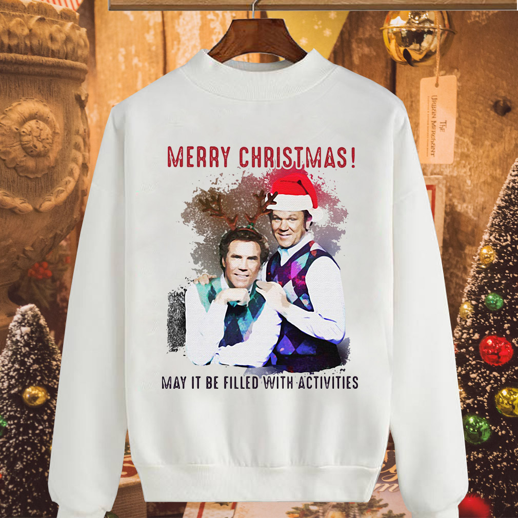 Step Brothers merry Christmas may it be filled with activities sweater