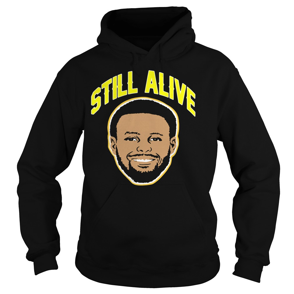 Steph Curry still alive Golden State Warriors Hoodie