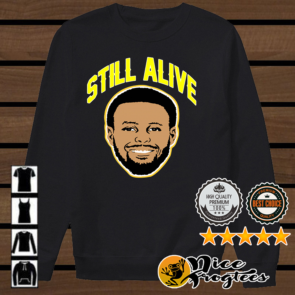 Steph Curry still alive Golden State Warriors shirt