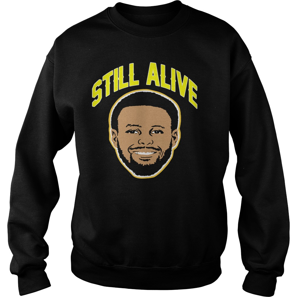 Steph Curry still alive Golden State Warriors Sweater