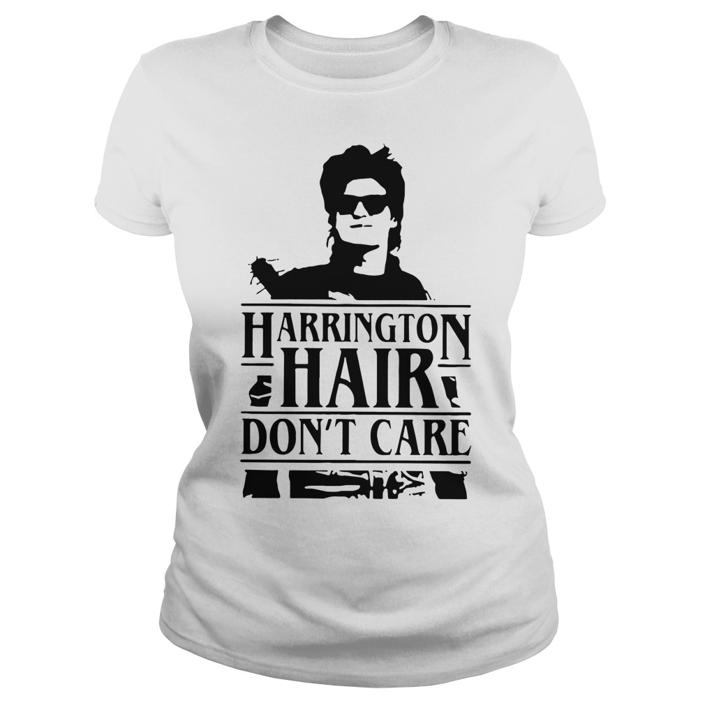 Stranger Things Harrington hair don't care Ladies tee