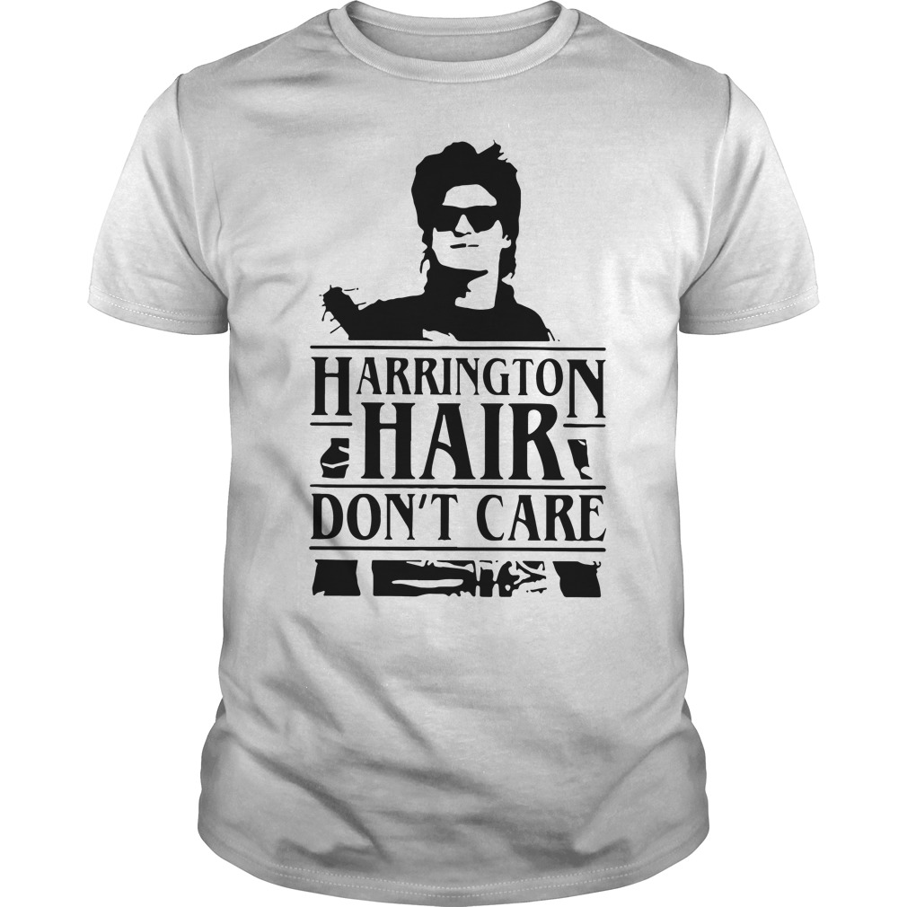 Stranger Things Harrington hair don't care shirt