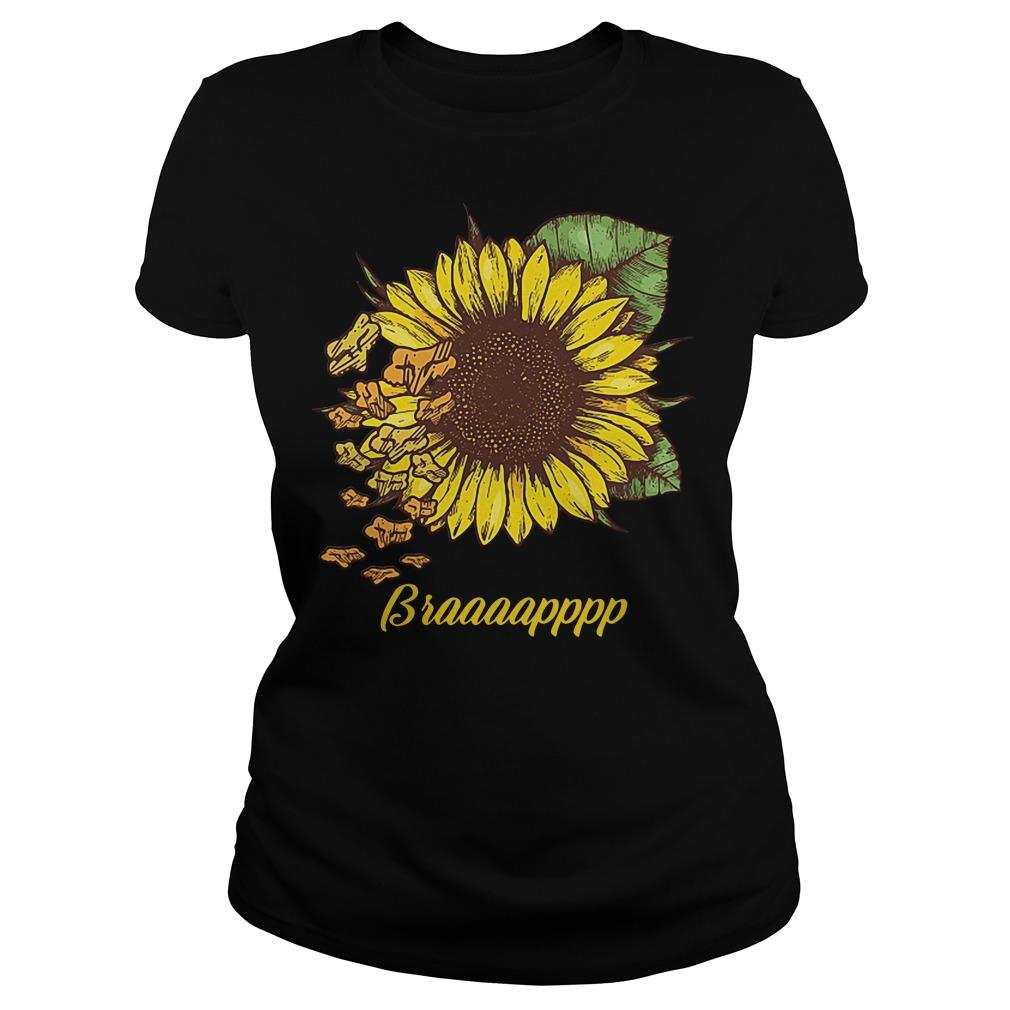 Sunflower Braaapppp shirt
