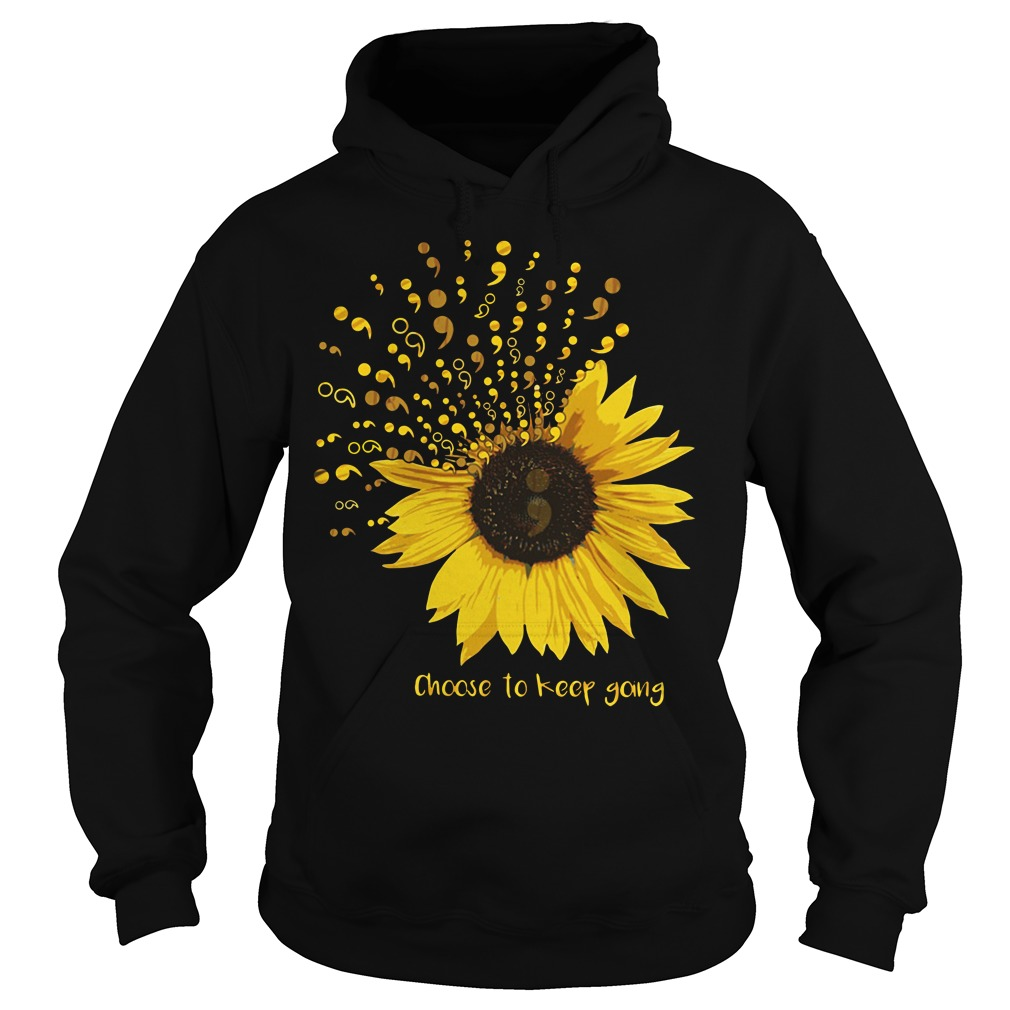 Sunflower Choose to keep going Hoodie