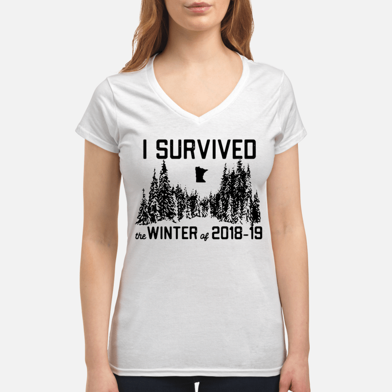 I survived the winter of 2018 19 V-neck t-shirt