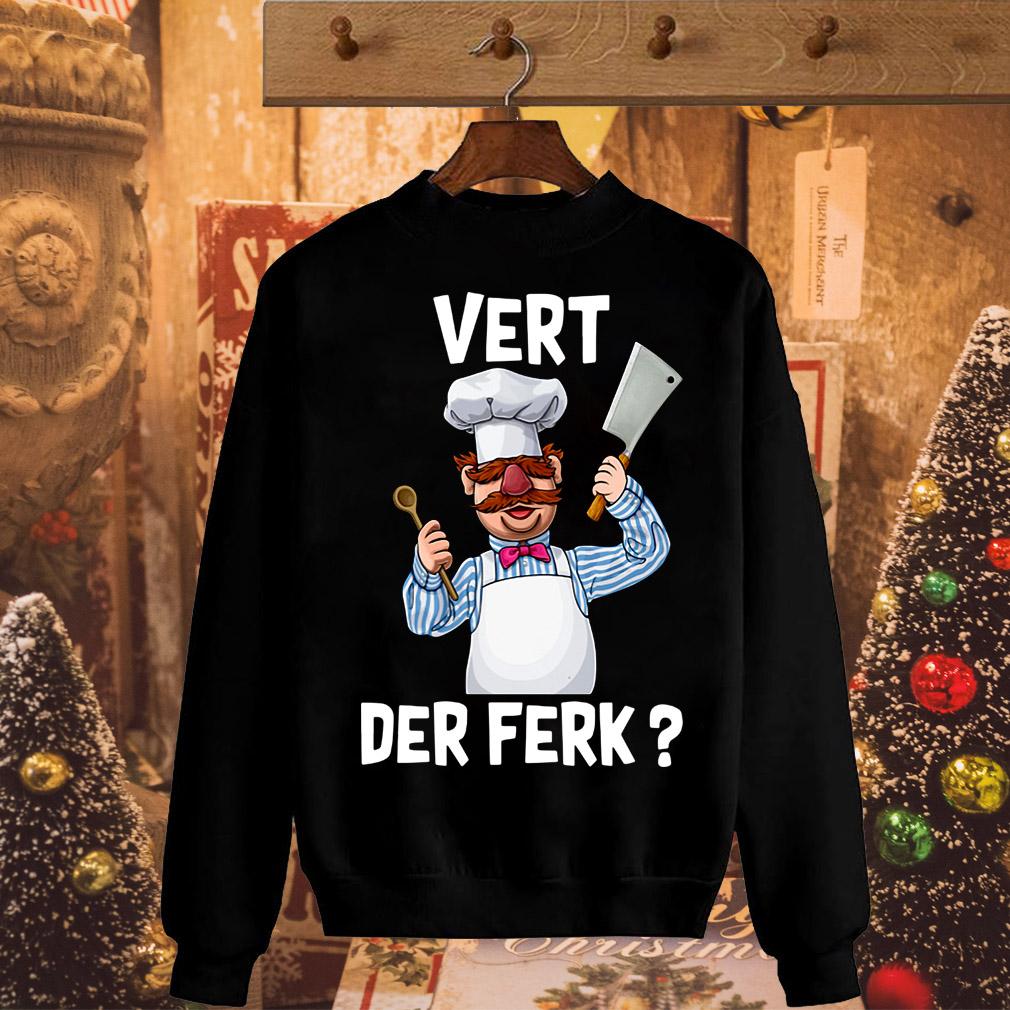 Swedish Chef vert der ferk shirt