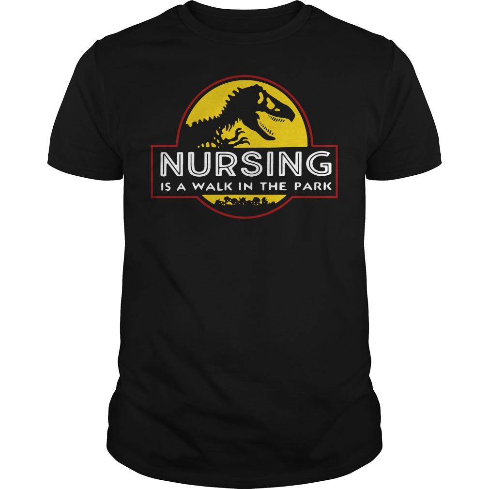 T-rex Nursing is a walk in the park shirt