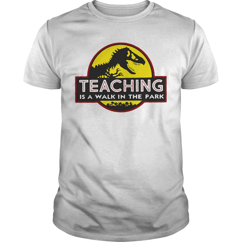 T-rex Teaching is a walk in the park shirt