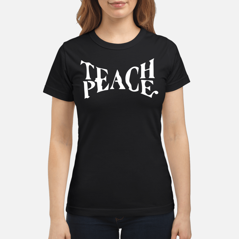 Teach Peace Ladies tee