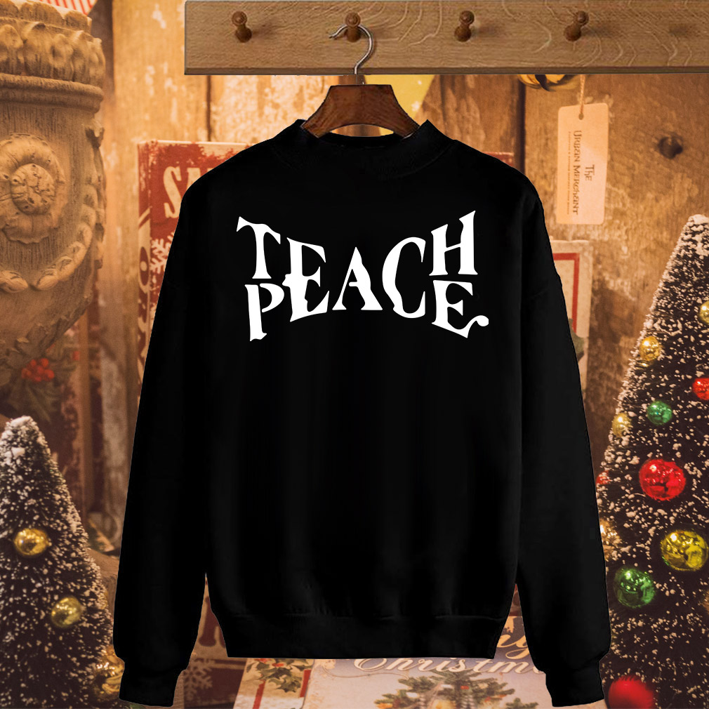 Teach Peace shirt