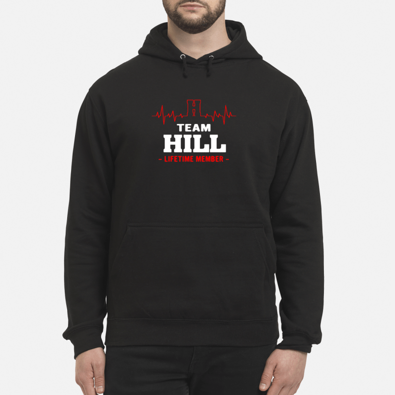 Team Hill lifetime member Hoodie