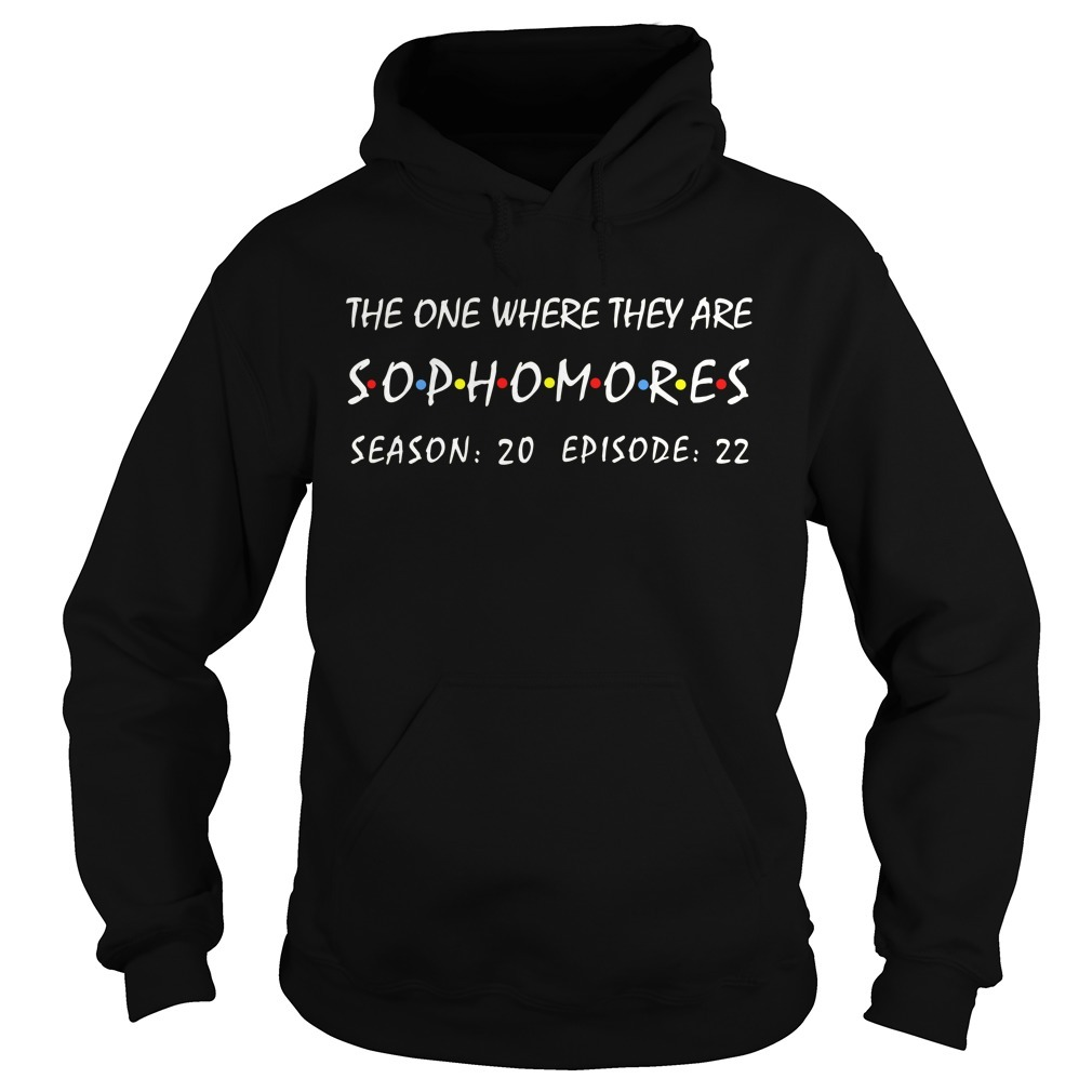 The one where they are Sophomores season 20 episode 22 Hoodie