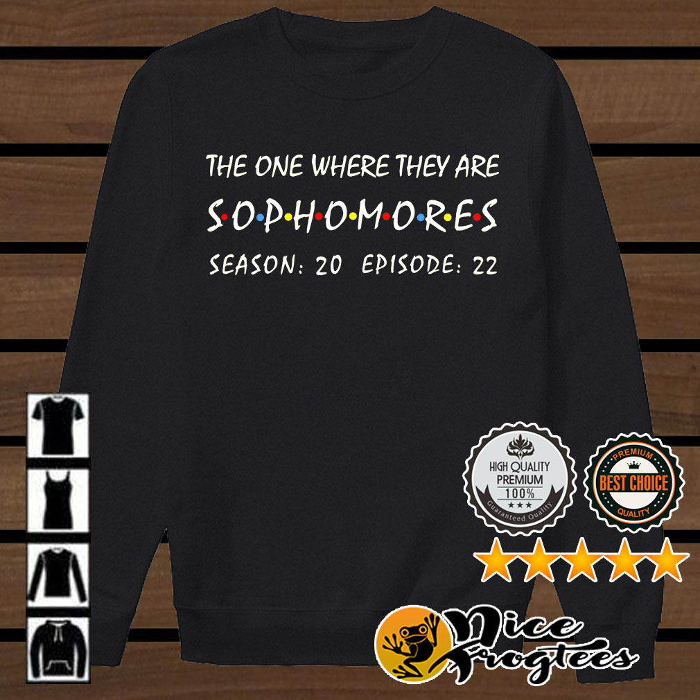 The one where they are Sophomores season 20 episode 22 shirt