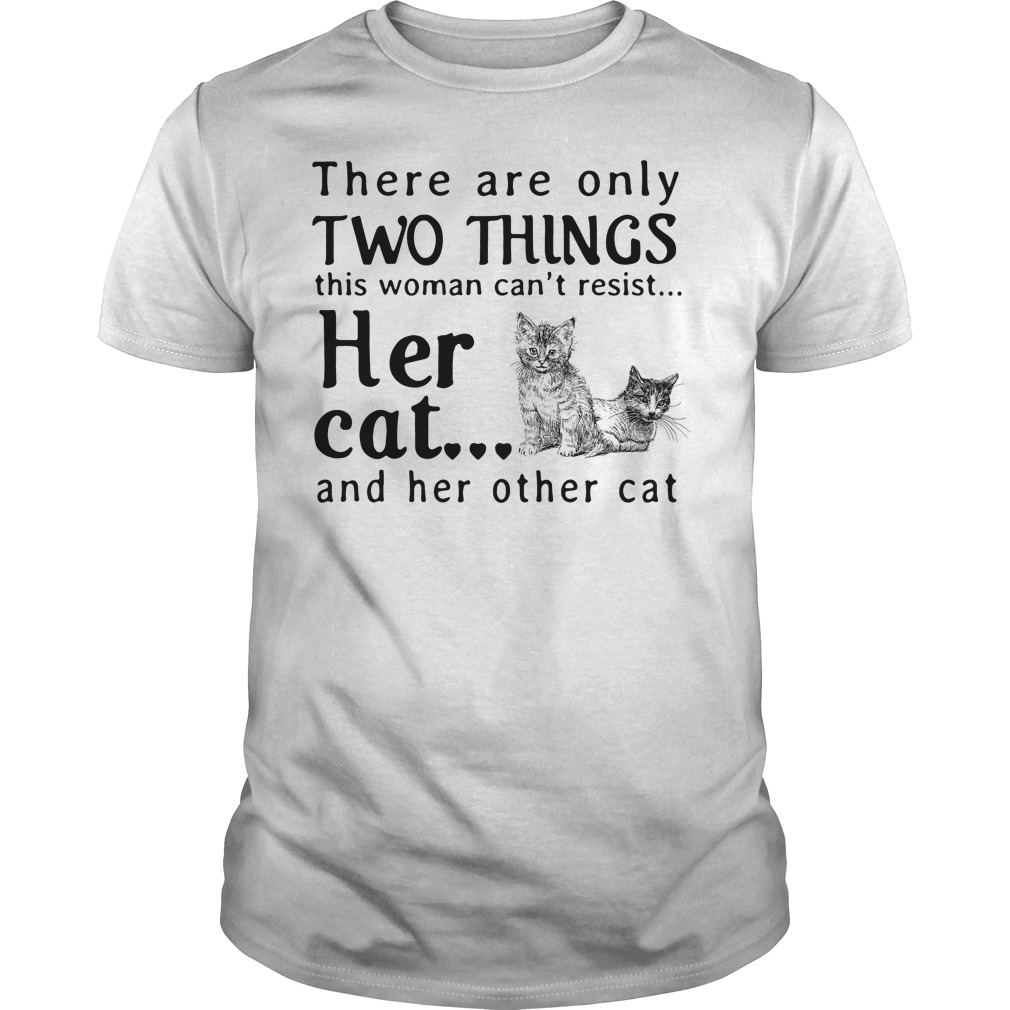 There are only two things this woman can't resist her cat Guys shirt