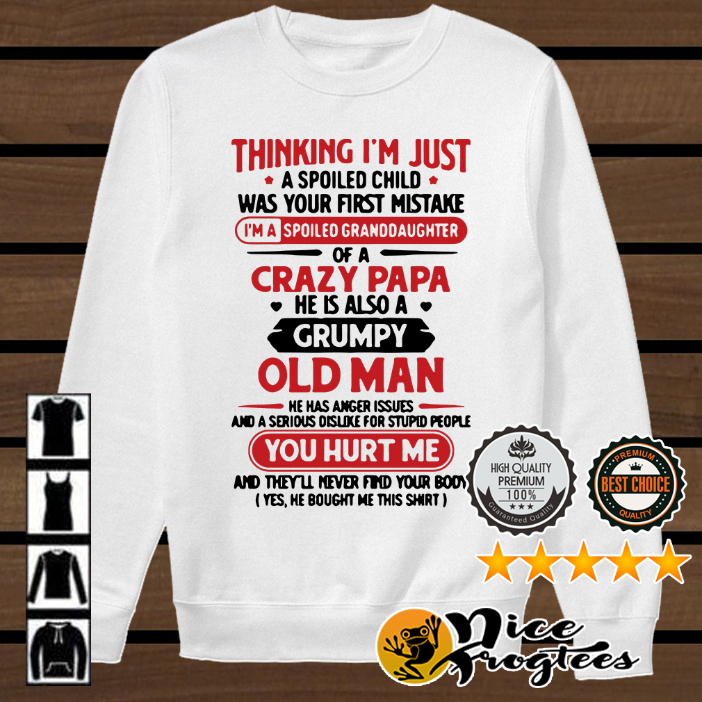 Thinking I'm just a spoiled child was your first mistake crazy papa shirt