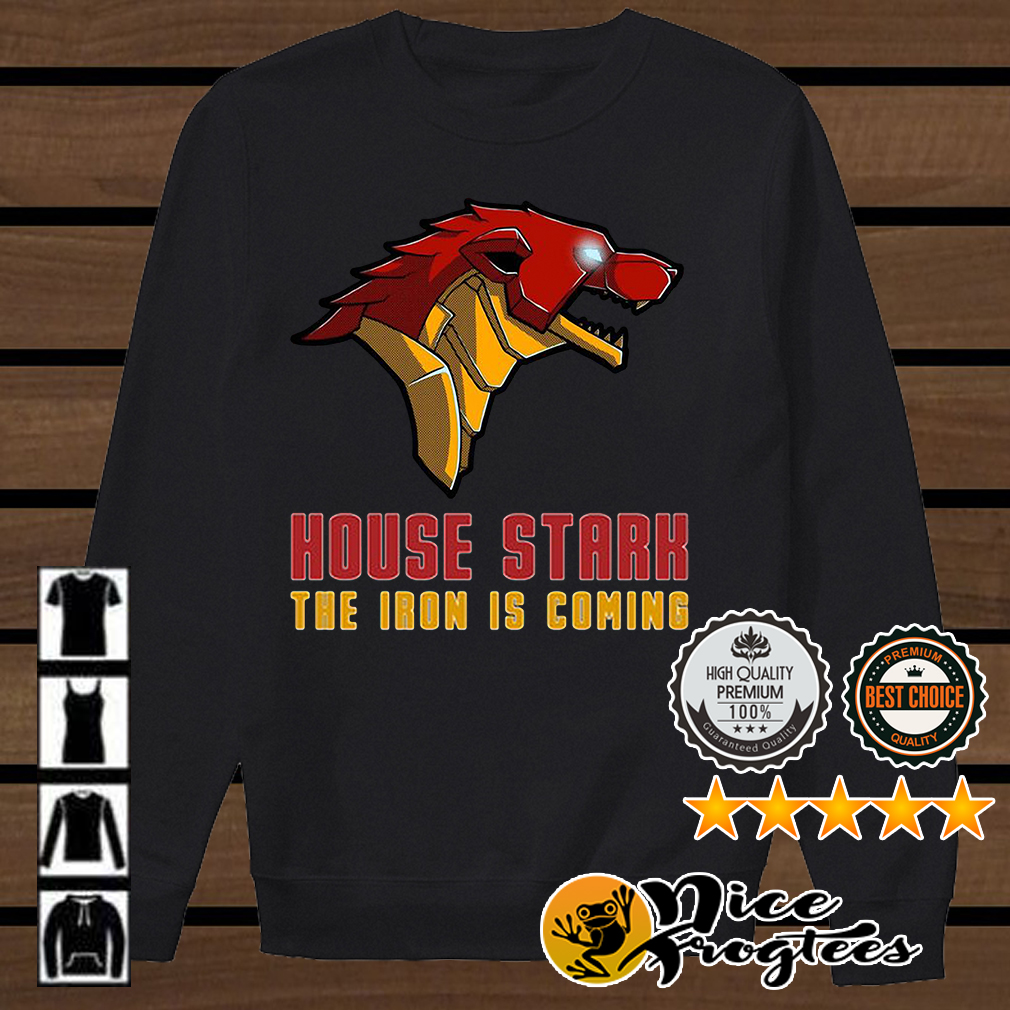 Tony Stark House Stark the Iron is coming Marvel Avengers and Game of Thrones shirt