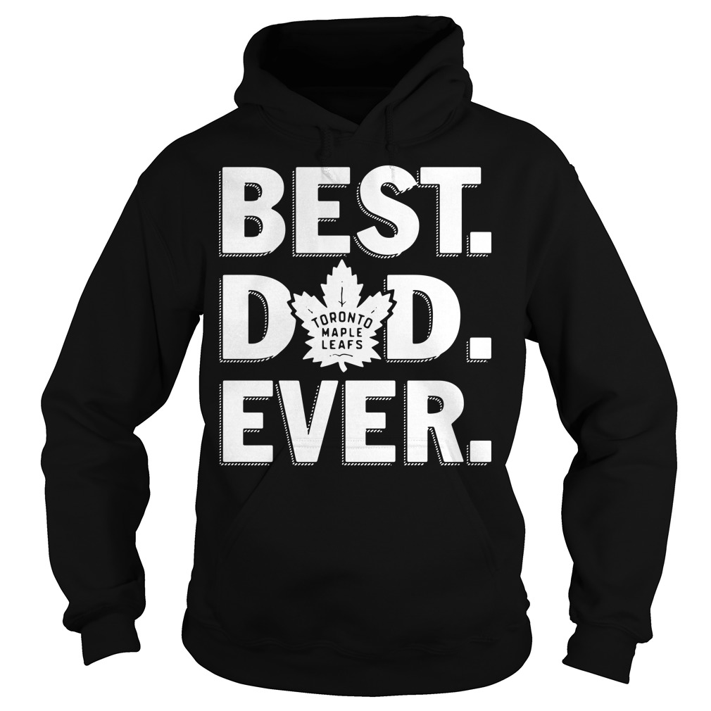 Toronto Maple Leafs best dad ever Hoodie