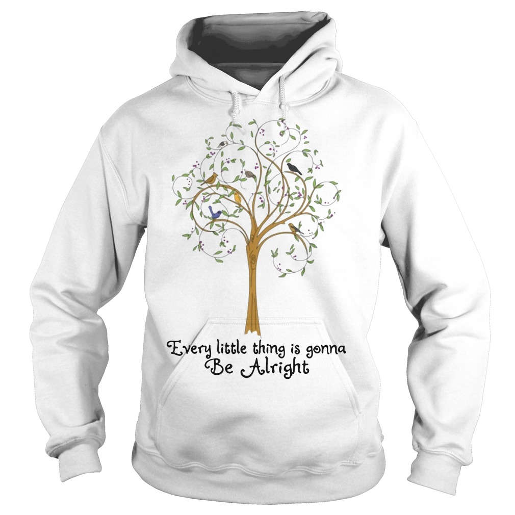 Tree every little thing gonna be alright Hoodie