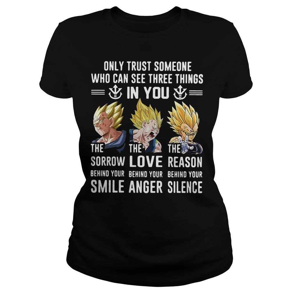 Vegeta only trust someone who can see three things in you Ladies tee