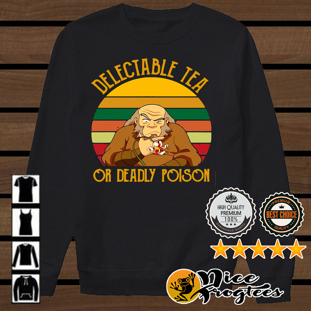 Uncle Iroh delectable tea or deadly poison Avatar shirt
