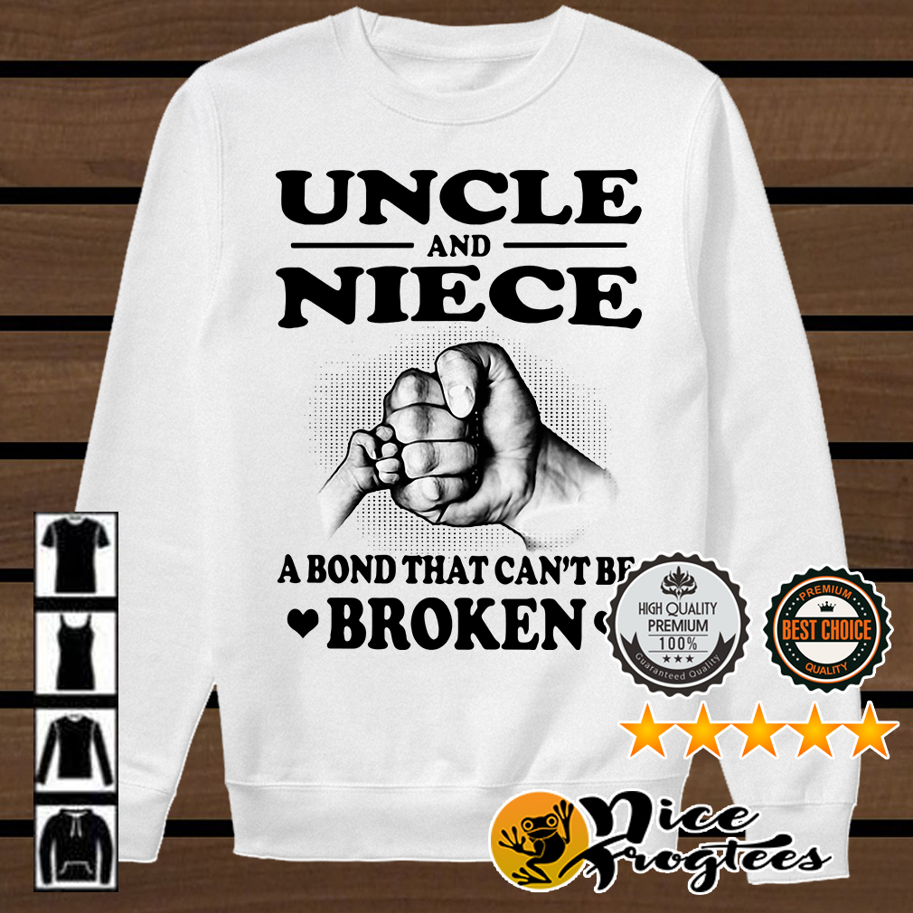 Uncle and niece a bond that can't be broken shirt