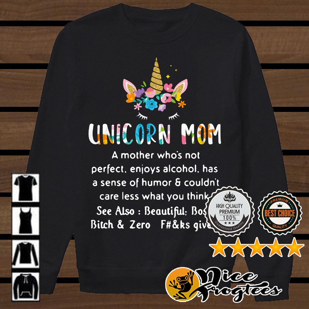 Unicorn mom a mother who's not perfect enjoys alcohol has sense of humor shirt