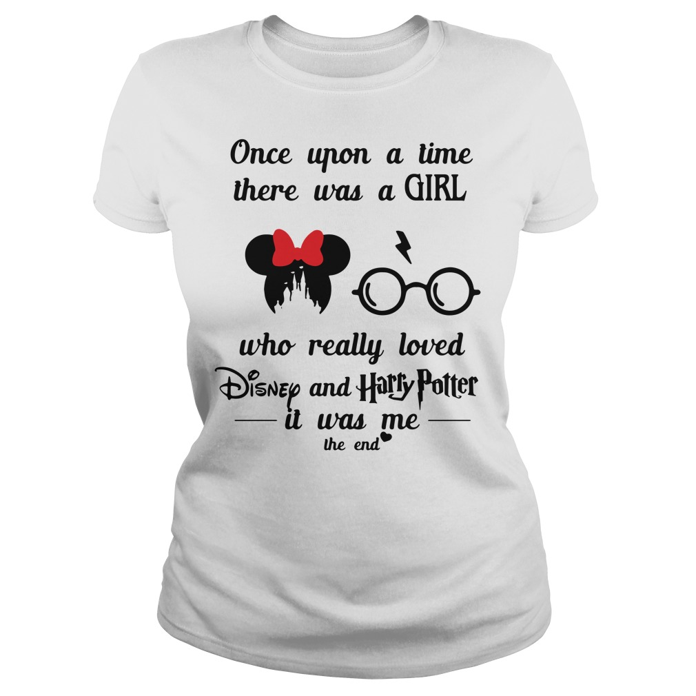 Once upon a time there was a girl who really loved Disney and Harry Potter Ladies tee