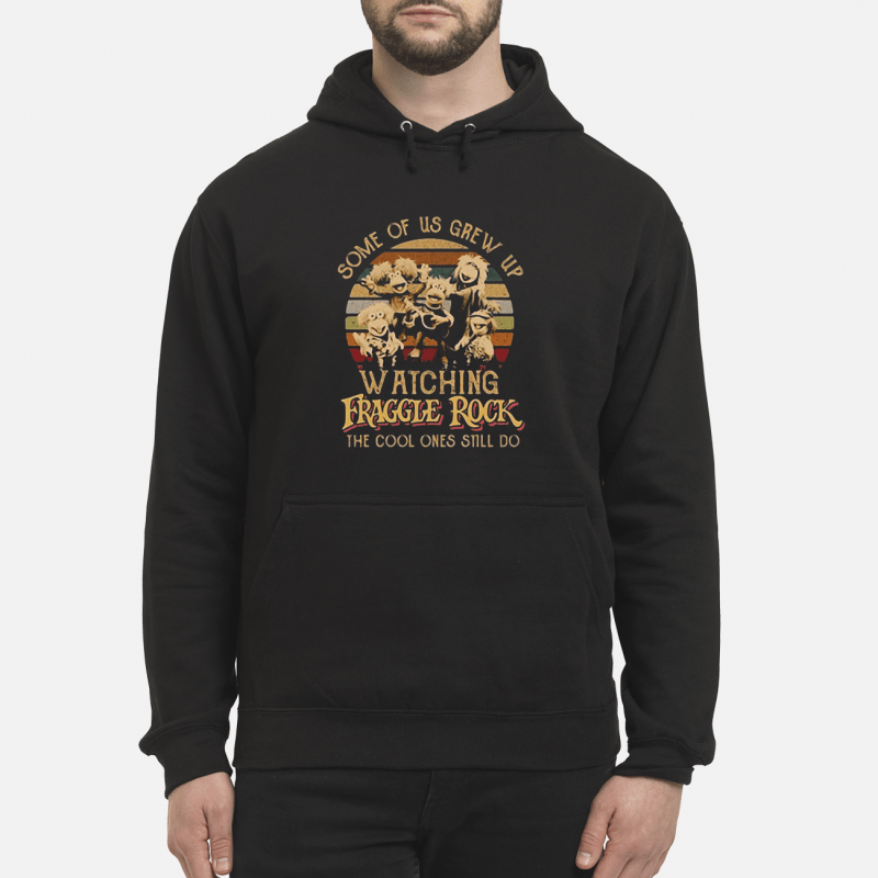 Some of us grew up watching Fraggle rock the cool ones still do retro Hoodie