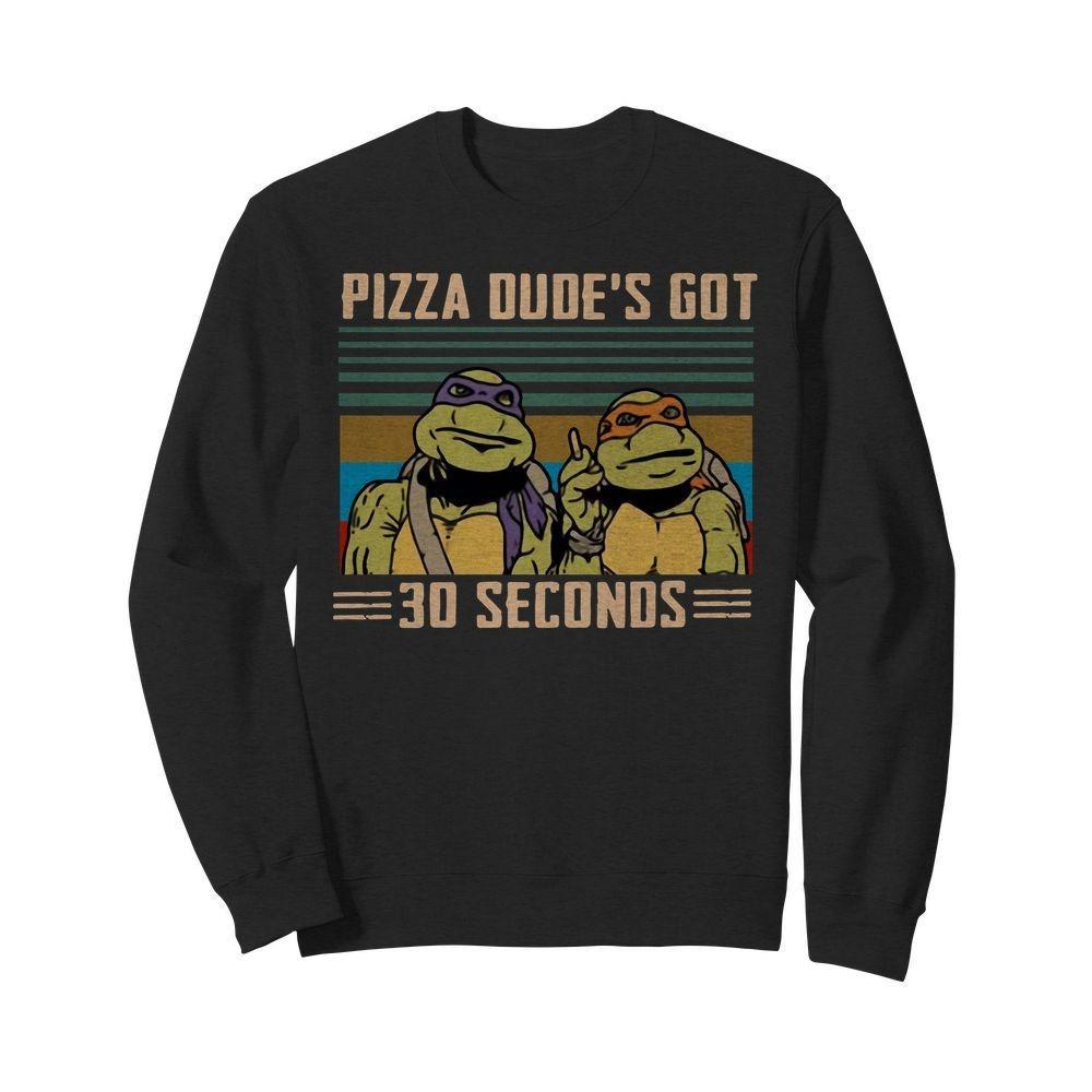 Vintage Teenage mutant ninja turtles pizza dude's got 30 seconds Sweater