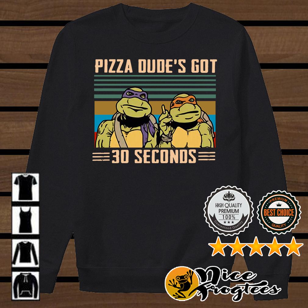 Vintage Teenage mutant ninja turtles pizza dude's got 30 seconds shirt