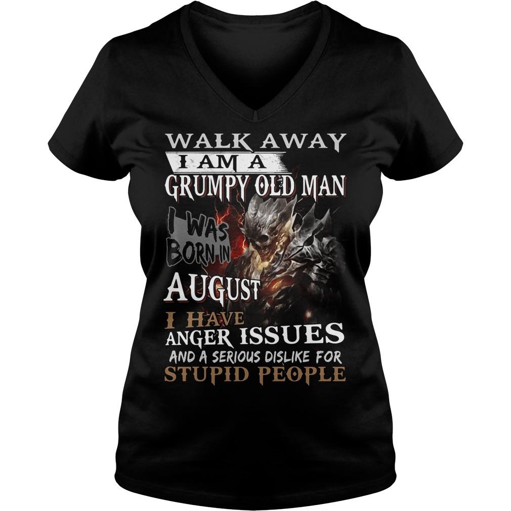 Walk away I am a grumpy old man I was born in August V-neck t-shirt