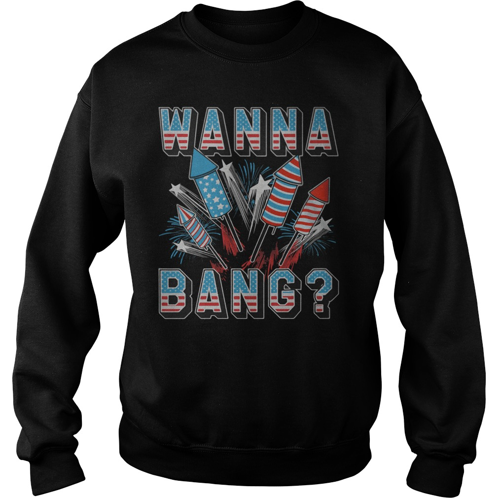 Wanna Bang American Flag Independence Day 4th of July Sweater