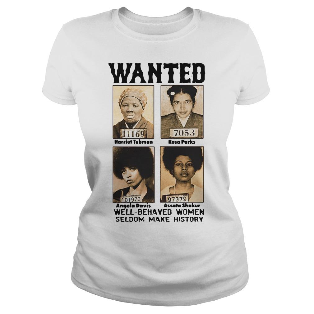 Wanted Harriet Tubman Rosa Parks Angela Davis Assata Shakur Ladies tee