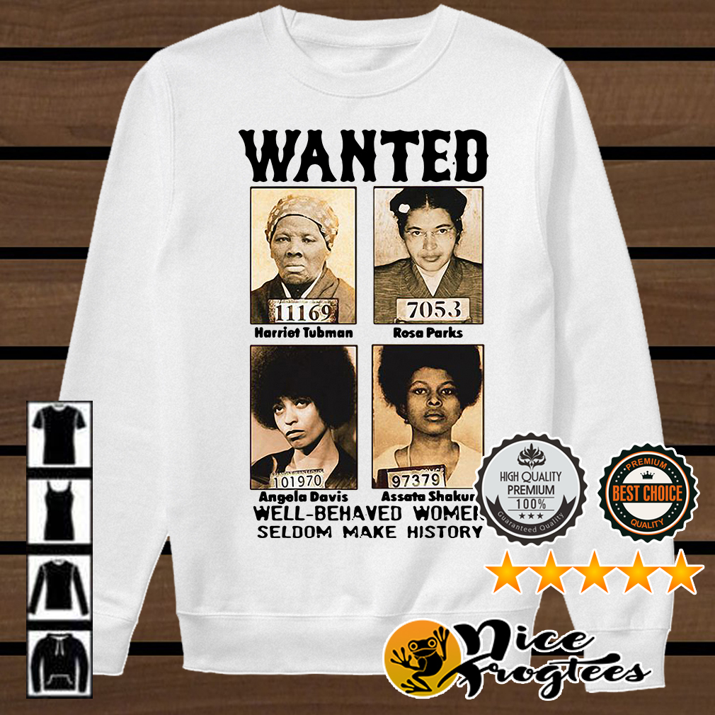 Wanted Harriet Tubman Rosa Parks Angela Davis Assata Shakur shirt