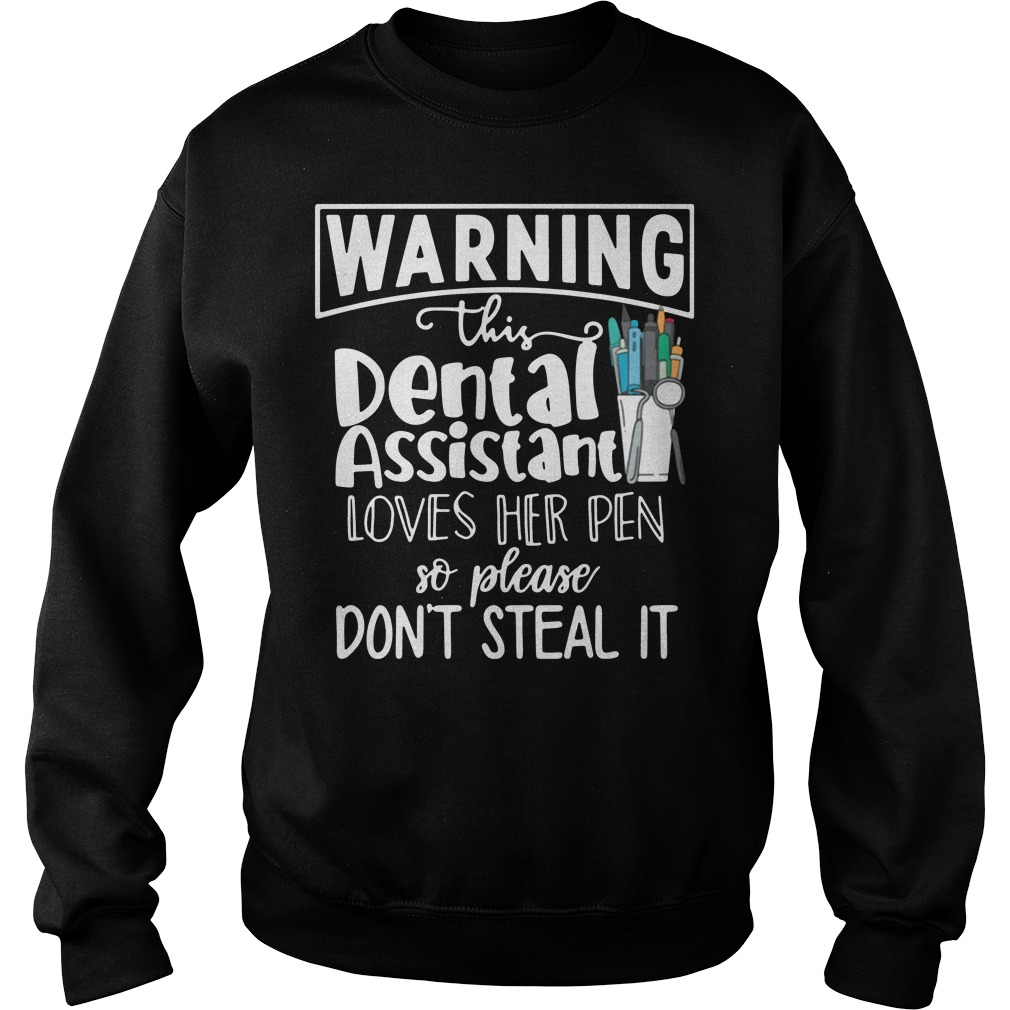 Warning this dental assistant loves her pen so please don't steal it Sweater