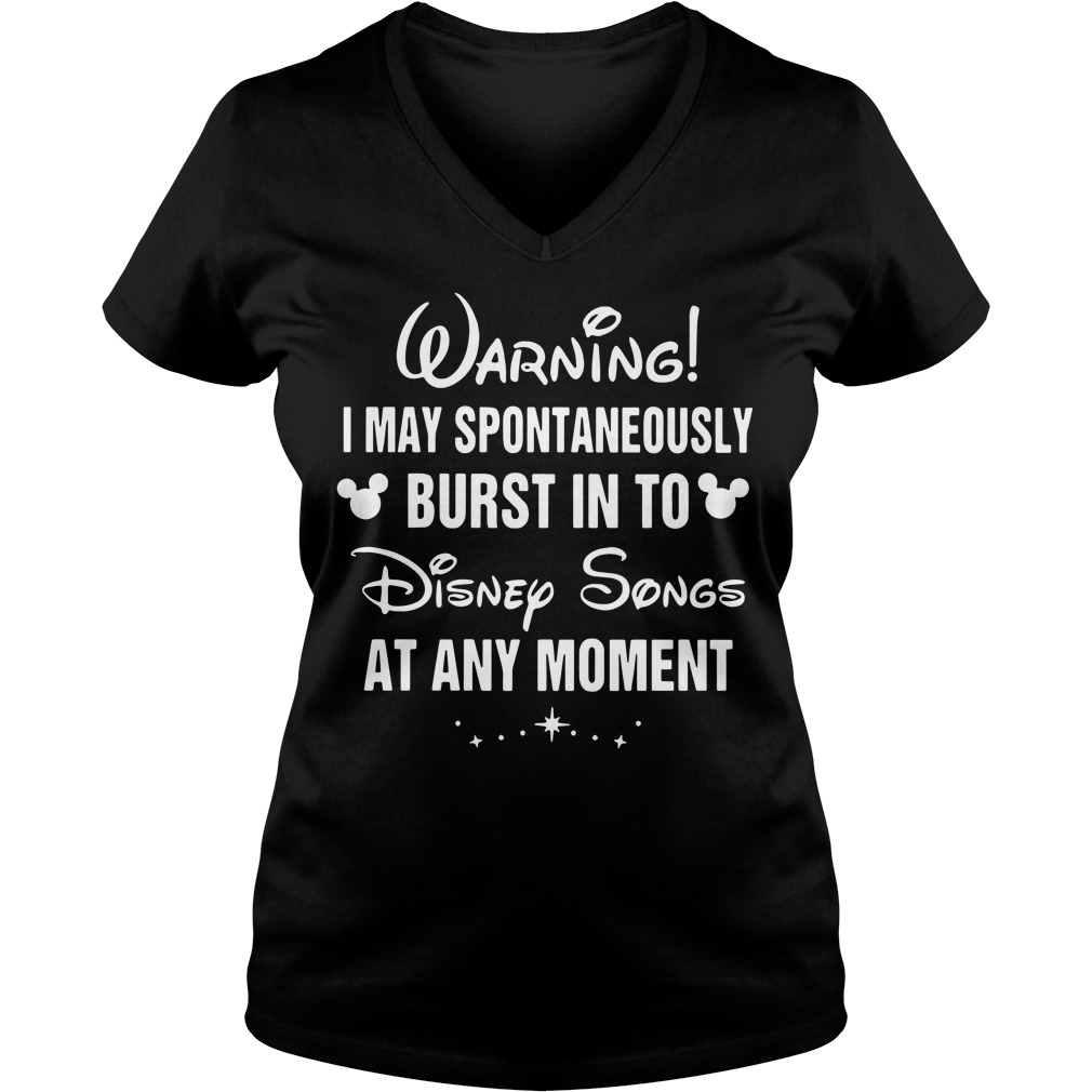 Warning I may spontaneously burst in to Disney songs at any moment V-neck t-shirt