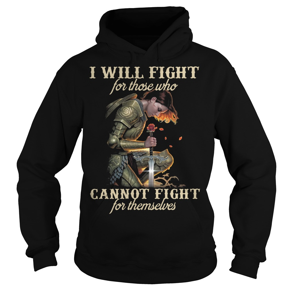 I will fight for those who cannot fight for themselves Hoodie