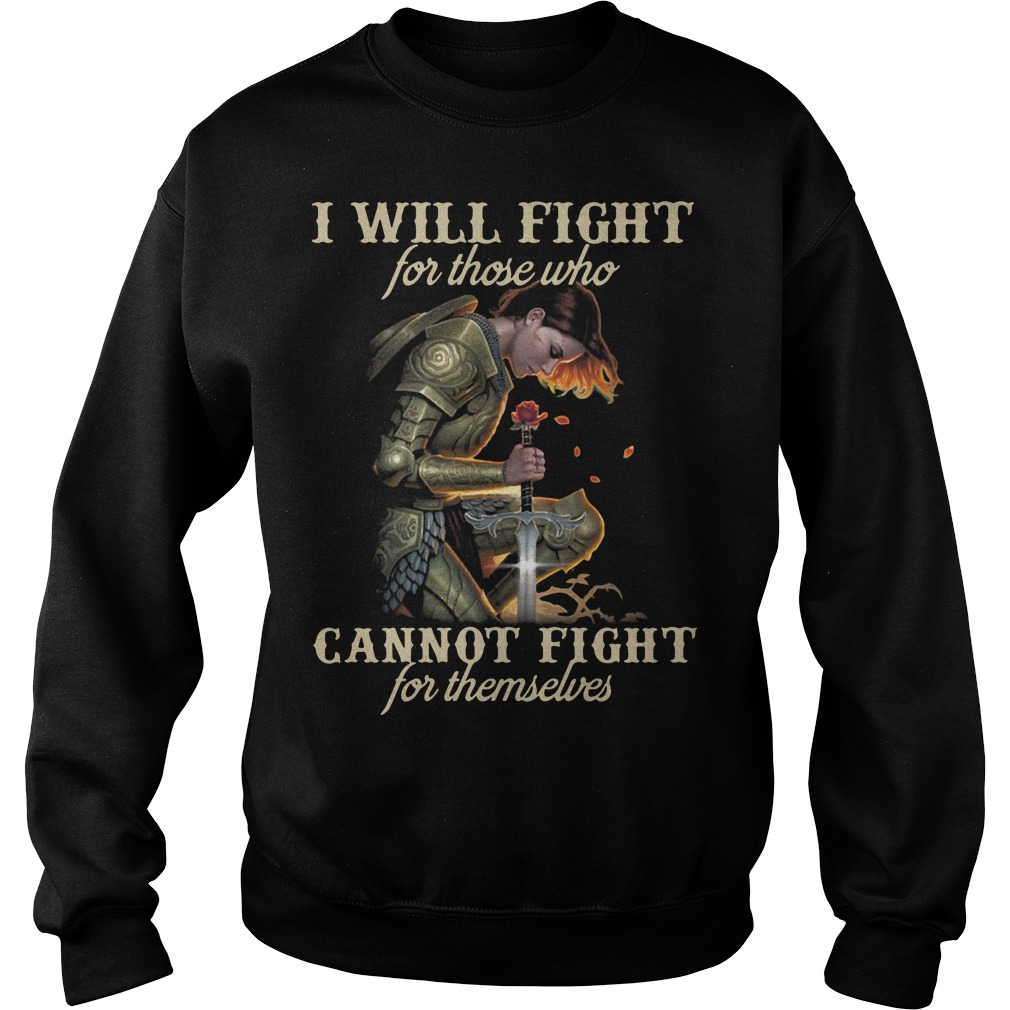 I will fight for those who cannot fight for themselves Sweater