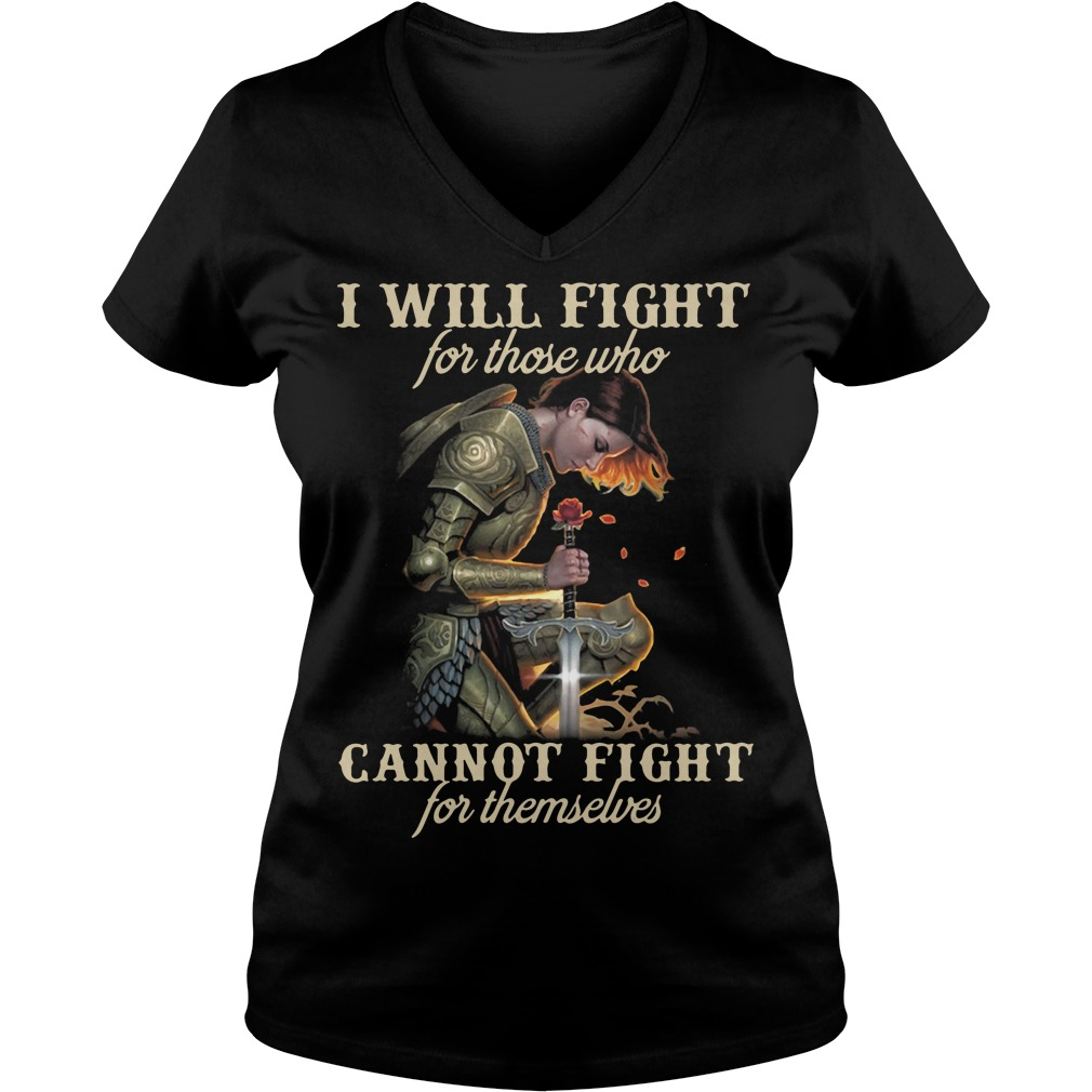 I will fight for those who cannot fight for themselves V-neck t-shirt