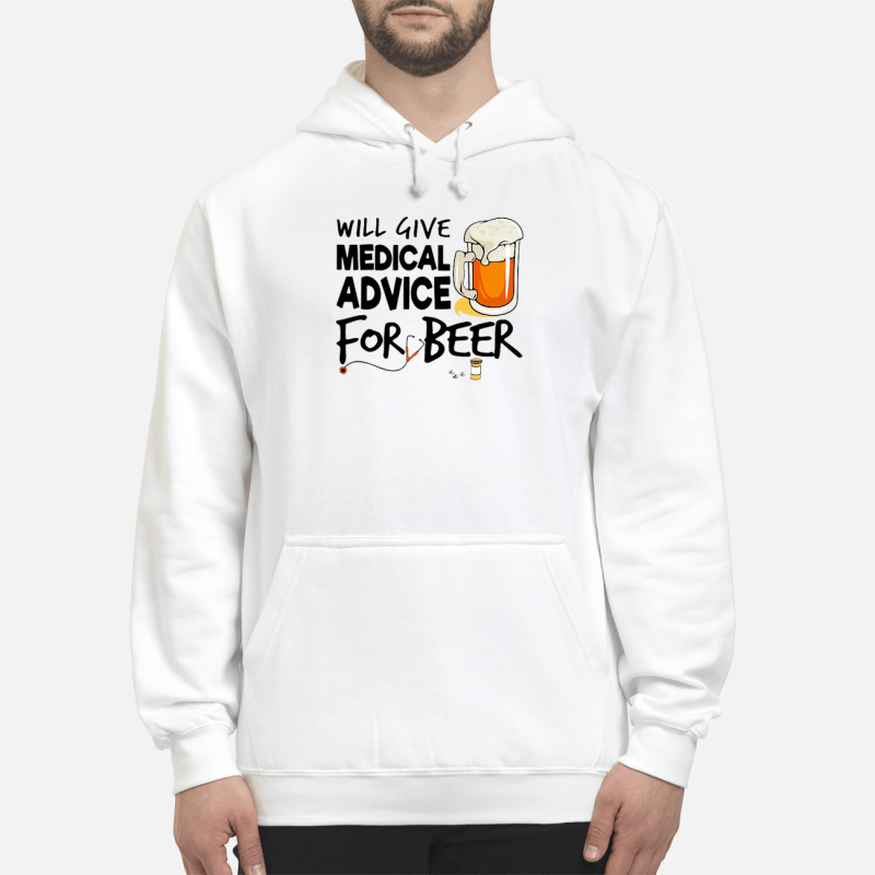 Will give medical advice for beer Hoodie