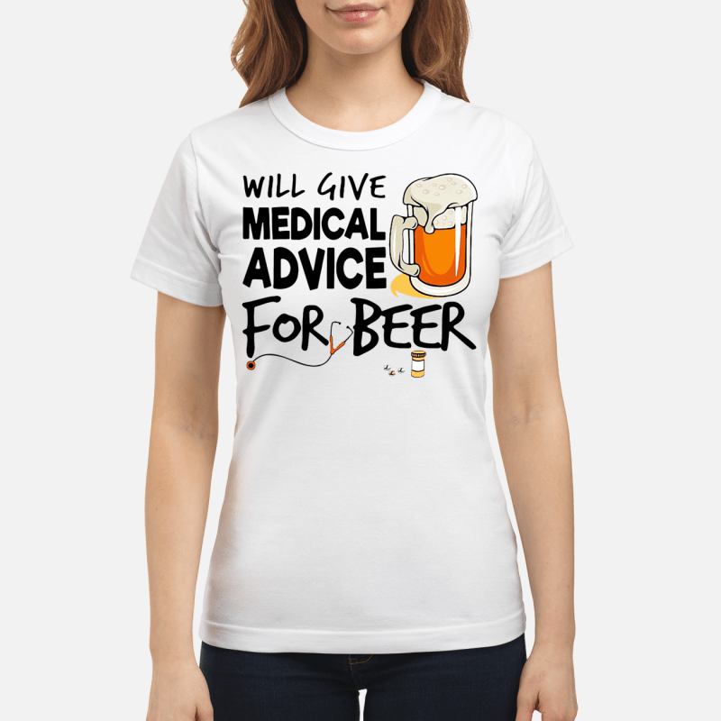 Will give medical advice for beer Ladies tee